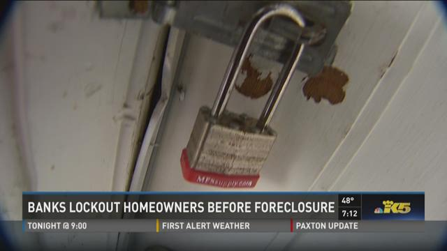 Banks lockout homeowners before foreclosure